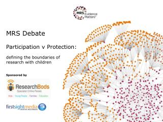 MRS Debate Participation v Protection: defining the boundaries of  research with children