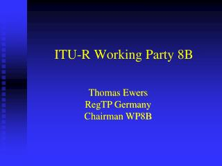 ITU-R Working Party 8B