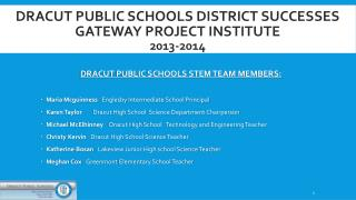 DRACUT PUBLIC SCHOOLS STEM TEAM MEMBERS: Maria  Mcguinness Englesby  Intermediate School Principal