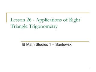 Lesson 26 - Applications of Right Triangle Trigonometry