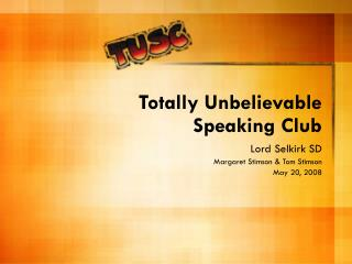 Totally Unbelievable  Speaking Club