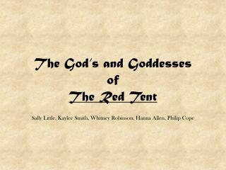 The God's and Goddesses of The Red Tent