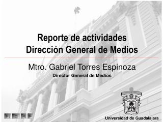Reporte de actividades Direcci�n General de Medios