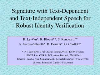 Signature with Text-Dependent and Text-Independent Speech for Robust Identity Verification