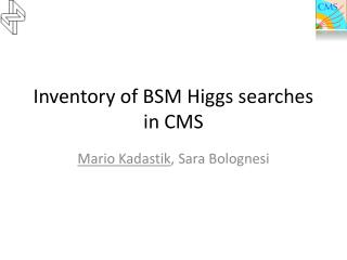 Inventory of BSM Higgs searches in CMS