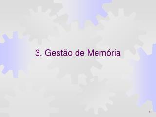 3. Gest�o de Mem�ria