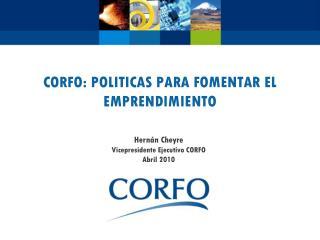 CORFO: POLITICAS PARA FOMENTAR EL EMPRENDIMIENTO