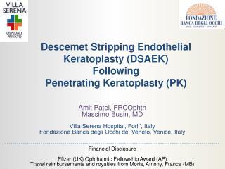 Descemet Stripping Endothelial Keratoplasty (DSAEK) Following  Penetrating Keratoplasty (PK)