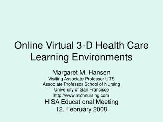 Online Virtual 3-D Health Care Learning Environments