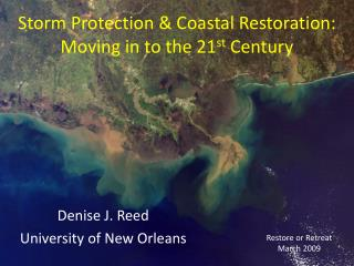 Storm Protection & Coastal Restoration:  Moving in to the 21 st  Century