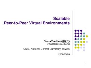 Scalable  Peer-to-Peer Virtual Environments