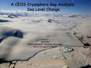 Contact:  Jeff Key NOAA/NESDIS, Madison, Wisconsin IGOS Cryosphere Theme