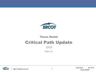 Texas Nodal Critical Path Update TPTF Date xxx