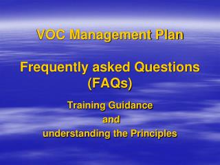 VOC Management Plan Frequently asked Questions (FAQs)