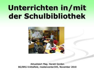 Unterrichten in/mit der Schulbibliothek