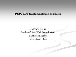 PDP/PDS Implementation in Music