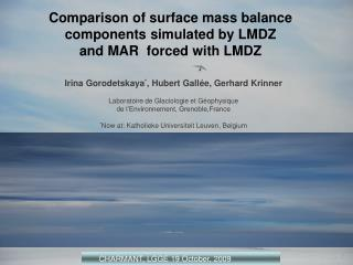 Comparison of surface mass balance components simulated by LMDZ  and MAR   forced with LMDZ