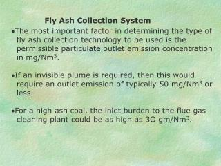 Fly Ash Collection System  The most important factor in determining the type of