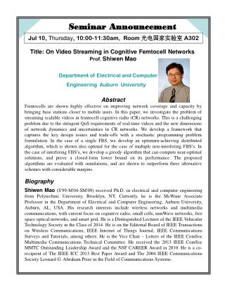 Title: On Video Streaming in Cognitive Femtocell Networks  Prof.  Shiwen Mao