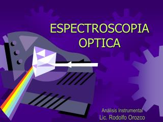 ESPECTROSCOPIA OPTICA