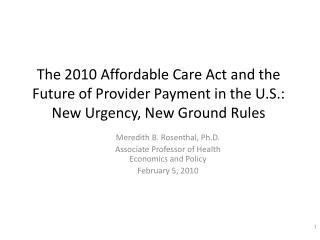 The 2010 Affordable Care Act and the Future of Provider Payment ...