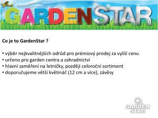 Co je to GardenStar ? výběr nejkvalitnějších odrůd pro prémiový prodej za vyšší cenu