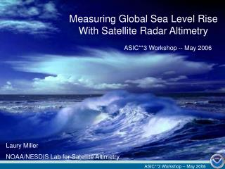 Measuring Global Sea Level Rise  With Satellite Radar Altimetry