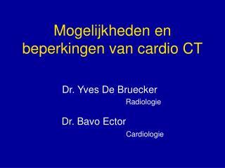 Mogelijkheden en beperkingen van cardio CT