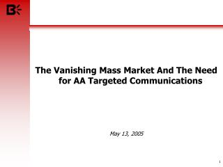 The Vanishing Mass Market And The Need for AA Targeted Communications May 13, 2005
