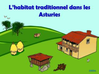 L'habitat traditionnel dans  les  Asturies