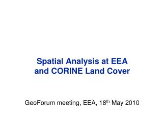 Spatial Analysis at EEA and CORINE Land Cover