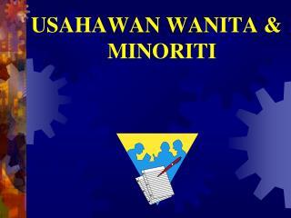 USAHAWAN WANITA & MINORITI