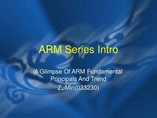ARM Series Intro