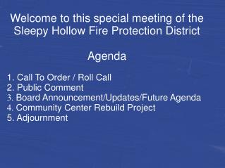 Welcome to this special meeting of the   Sleepy Hollow Fire Protection District Agenda