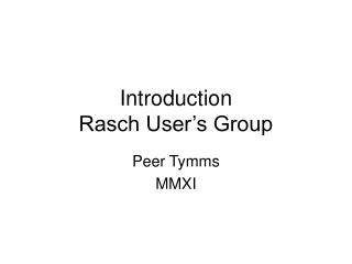 Introduction Rasch User's Group