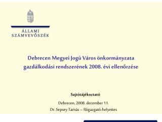 Debrecen Megyei Jogú Város önkormányzata gazdálkodási rendszerének 2008. évi ellenőrzése