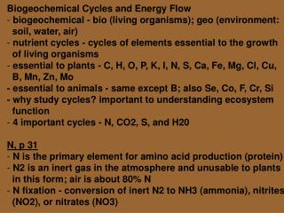 Biogeochemical Cycles and Energy Flow  biogeochemical - bio (living organisms); geo (environment: