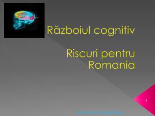 Războiul cognitiv  Riscuri pentru Romania