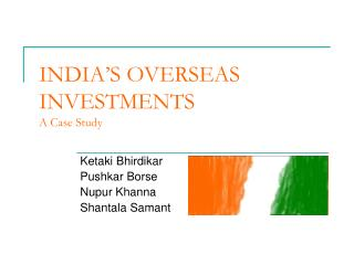 INDIA�S OVERSEAS INVESTMENTS A Case Study