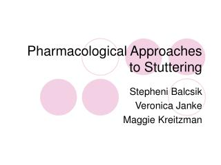 Pharmacological Approaches to Stuttering