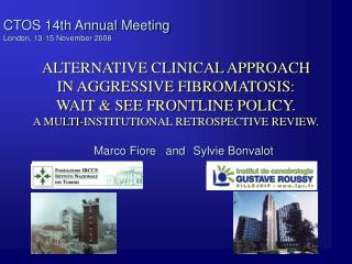 CTOS 14th Annual Meeting London, 13-15 November 2008 ALTERNATIVE CLINICAL APPROACH