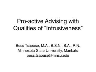 "Pro-active Advising with Qualities of ""Intrusiveness"""