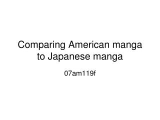 Comparing American manga to Japanese manga