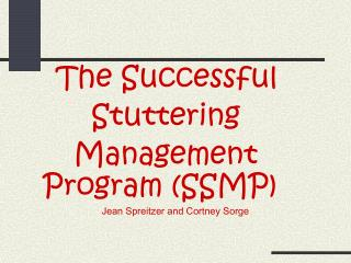 The Successful            Stuttering           Management Program (SSMP)