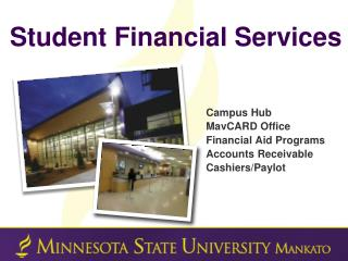 Campus Hub  MavCARD Office Financial Aid Programs Accounts Receivable Cashiers/Paylot