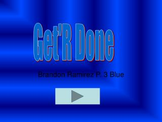 Brandon Ramirez P. 3 Blue