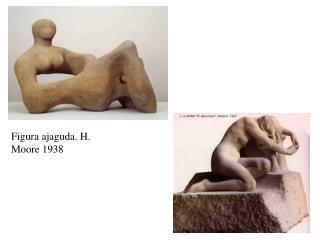 Figura ajaguda. H. Moore 1938