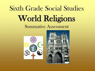 Sixth Grade Social Studies World Religions Summative Assessment
