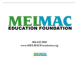 866.622.3066 MELMACFoundation