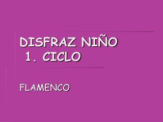 DISFRAZ NIÑO  1. CICLO